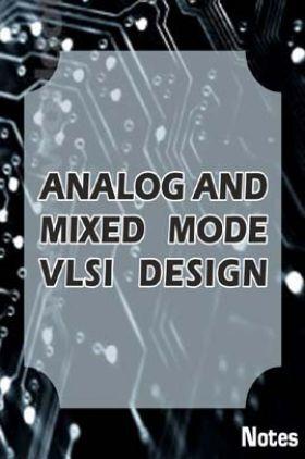 Analog and Mixed Mode VLSI Design Notes eBook