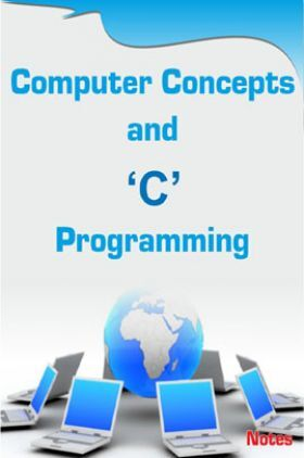Computer Concepts and C Programming Notes eBook