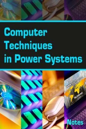 Computer Techniques in Power System Notes eBook