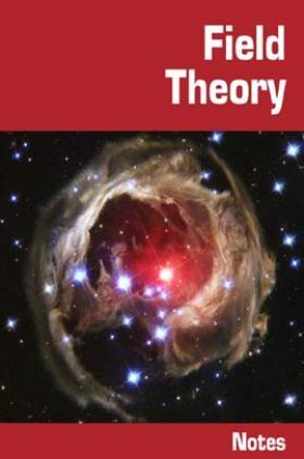 Field Theory Notes eBook