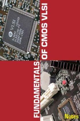 Fundamentals of CMOS VLSI Design Notes eBook