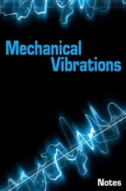 Mechanical Vibrations Notes eBook