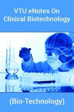 VTU eNotes OnClinical Biotechnology(Bio-Technology)