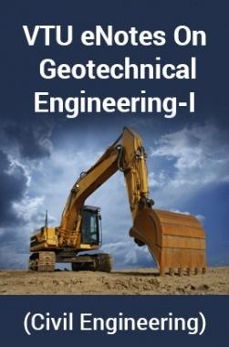 VTU eNotes On Geotechnical Engineering-I(Civil Engineering)