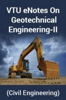 VTU eNotes On Geotechnical Engineering-II(Civil Engineering)