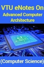Download VTU eNotes On Advanced Computer Architecture (Computer Science) by  Panel Of Experts PDF Online