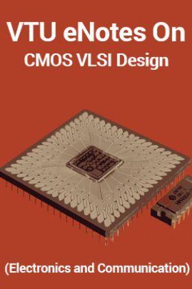 VTUeNotes OnCMOS VLSI Design(Electronics and Communication)