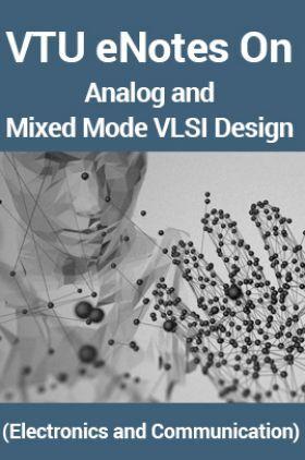 VTUeNotes OnAnalog and Mixed Mode VLSI Design(Electronics and Communication)