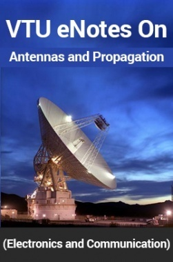 VTU eNotes On Antennas and Propagation (Electronics and Communication)
