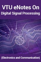 VTU eNotes On Digital Signal Processing (Electronics and Communication)