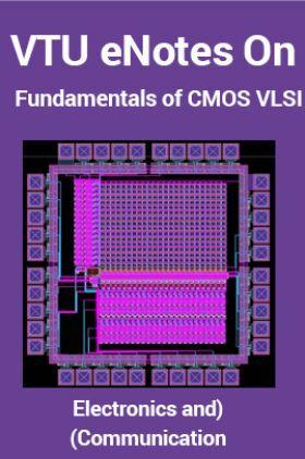 VTUeNotes OnFundamentals of CMOS VLSI(Electronics and Communication)