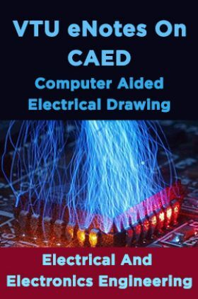 VTU eNotes On CAED (Computer Aided Electrical Drawing) (Electrical And Electronics Engineering)