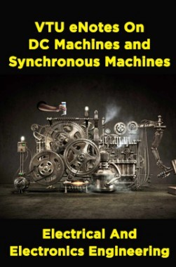 VTU eNotes On DC Machines and Synchronous Machines (Electrical And Electronics Engineering)