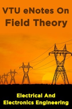 VTU eNotes On Field Theory (Electrical And Electronics Engineering)