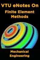 VTU eNotes On Finite Element Methods (Mechanical Engineering)