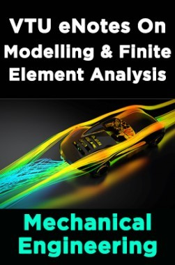 VTU eNotes On Modelling & Finite Element Analysis (Mechanical Engineering)