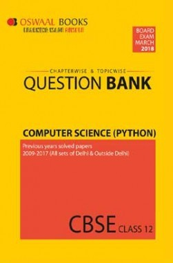 Oswaal CBSE Chapterwise/Topicwise Question Bank For Class 12 Computer Science Python (Mar. 2018 Exam)