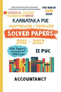 Oswaal Karnataka PUE Solved Papers for II PUC Class 12 Accountancy (March 2018 Exam)