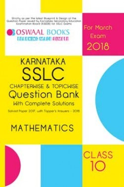 Download Oswaal Karnataka SSLC Question Bank For Class 10 Mathematics  (March 2018 Exam) by Panel Of Experts PDF Online