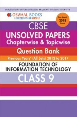 Oswaal Unsolved Paper Question Bank Class 9 Foundation Of Information Technology (March 2018 Exam)
