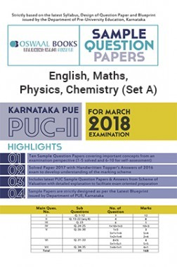 Oswaal Karnataka PUE Sample Question Papers For PUC II English, Maths, Physics, Chemistry (Set A) (March 2018 Exam)
