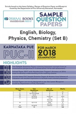 Oswaal Karnataka PUE Sample Question Papers For PUC II English, Physics, Chemistry, Biology (Set B) (March 2018 Exam)