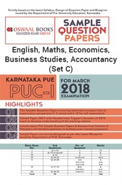 Oswaal Karnataka PUE Sample Question Papers For PUC I English, Maths, Economics, Business Studies, Accountancy (Set C) (March 2018 Exam)