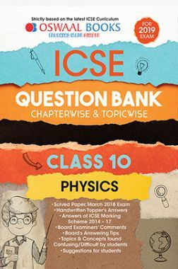 Oswaal ICSE Question Bank Chapterwise & Topicwise Class - X Physics For 2019 Exam