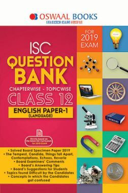 Oswaal ISC Question Bank Chapterwise & Topicwise Class - XII English Paper - 1 (Language) For 2019 Exam