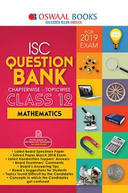 Oswaal ISC Question Bank Chapterwise & Topicwise Class - XII Mathematics For 2019 Exam