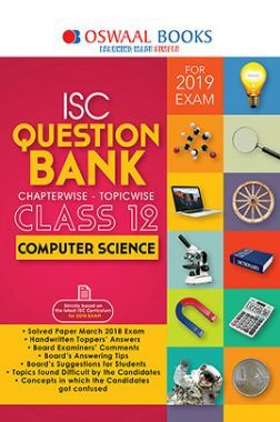Oswaal ISC Question Bank Chapterwise & Topicwise Class - XII Computer Science For 2019 Exam
