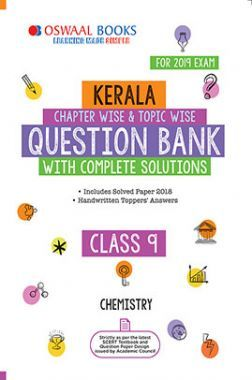 Oswaal Kerala SSLC Question Bank Chapterwise & Topicwise With Complete Solutions Class - IX Chemistry For 2019 Exam