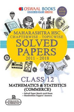 Oswaal Maharashtra HSC Chapterwise & Topicwise Solved Papers Class -XII Mathematics & Statistics (Commerce) For 2019 Exam