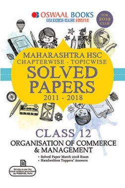 Oswaal Maharashtra HSC Chapterwise & Topicwise Solved Papers Class -XII Organisation Of Commerce & Management For 2019 Exam