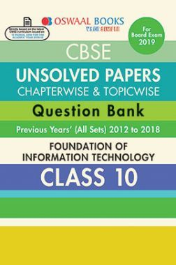 Oswaal CBSE Chapterwise & Topicwise Unsolved Papers Question Bank Class - X Foundation Of Information Technology For 2019 Exam