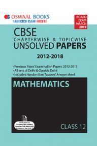 Oswaal CBSE Chapterwise & Topicwise Unsolved Papers Class - XII Mathematics For 2019 Exam