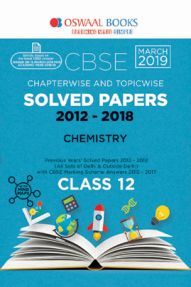 Oswaal CBSE Chapterwise & Topicwise Solved Papers Class - XII Chemistry For 2019 Exam