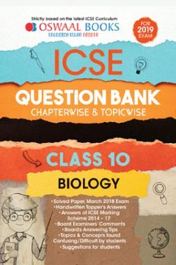 Oswaal ICSE Question Bank Chapterwise & Topicwise Class - X Biology For 2019 Exam