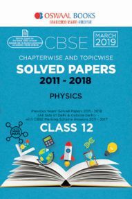 Oswaal CBSE Chapterwise & Topicwise Solved Papers Class - XII Physics For 2019 Exam