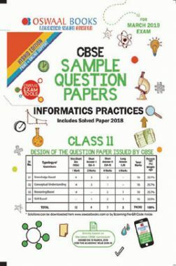 Oswaal CBSE Sample Question Papers For Class XI Informatics Practices (Mar. 2019 Exam)