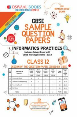 Oswaal CBSE Sample Question Papers For Class XII Informatics Practices (Mar. 2019 Exam)