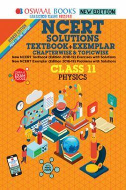 Oswaal NCERT (Solutions Textbook + Exemplar) For Class XI Physics (Mar. 2019 Exam)