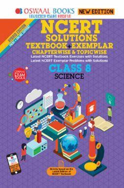 Oswaal NCERT (Solutions Textbook + Exemplar) For Class VIII Science (Mar. 2019 Exam)