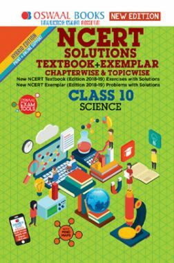 Oswaal NCERT (Solutions Textbook + Exemplar) For Class X Science (Mar. 2019 Exam)