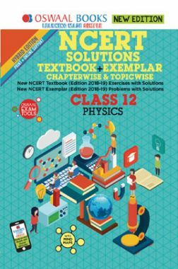 Oswaal NCERT (Solutions Textbook + Exemplar) For Class XII Physics (Mar. 2019 Exam)