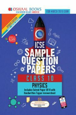 Oswaal ICSE Sample Question Papers For Class X Physics (Mar. 2019 Exam)
