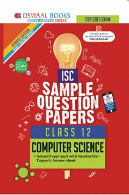 Oswaal ISC Sample Question Papers For Class XII Computer Science (Mar. 2019 Exam)