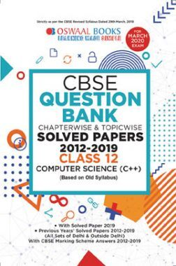 Oswaal CBSE Question Bank Chapterwise & Topicwise Solved Papers For Class - XII Computer Science C++ ( For March 2020 Exam )