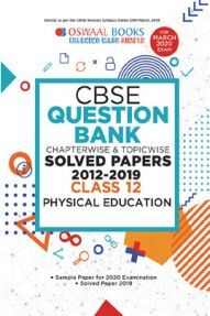 Oswaal CBSE Question Bank Chapterwise & Topicwise Solved Papers For Class - XII Physical Education ( For March 2020 Exam )
