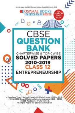 Oswaal CBSE Question Bank Chapterwise & Topicwise Solved Papers For Class - XII Entrepreneurship ( For March 2020 Exam )